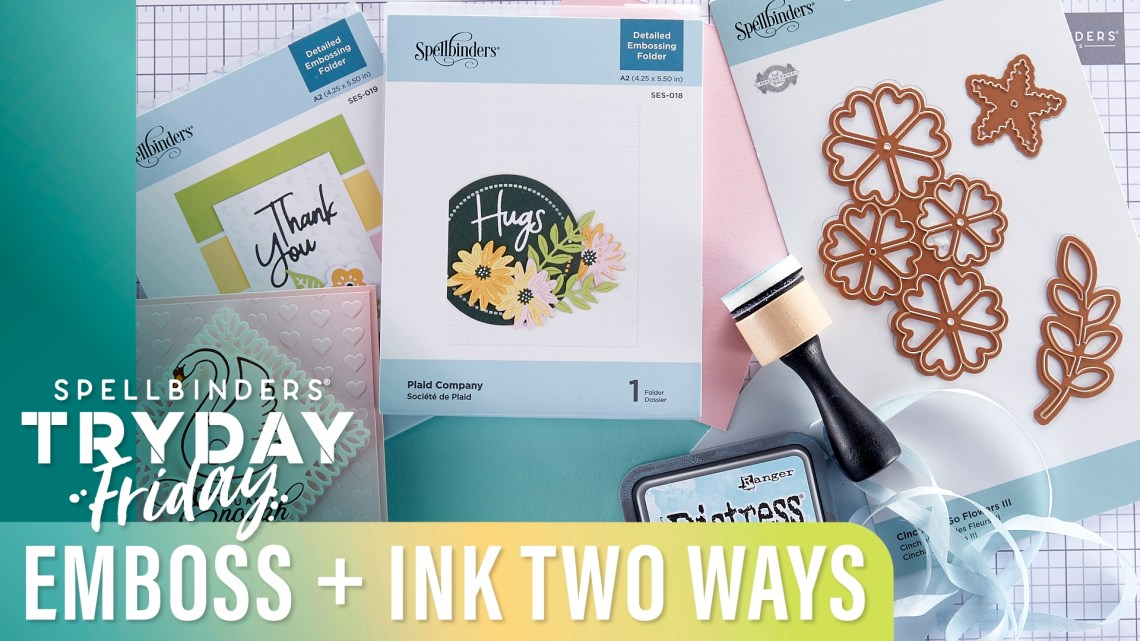 Emboss Plus Ink TWO Ways | Spellbinders Live