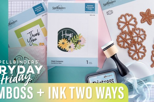 Emboss Plus Ink TWO Ways | Spellbinders Live