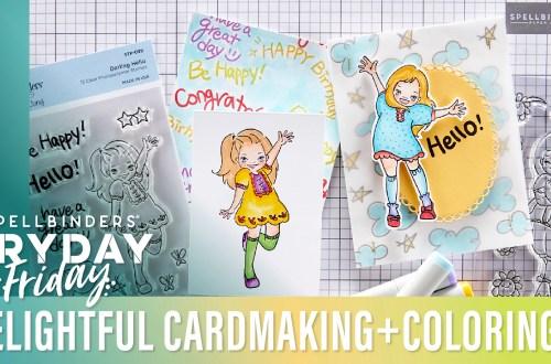 Delightful Cardmaking & Coloring | Spellbinders Live