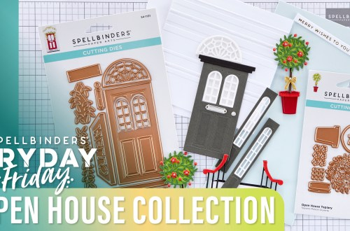 Open House Collection | Spellbinders Live
