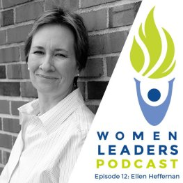 Ellen Heffernan - Women Leaders Podcast