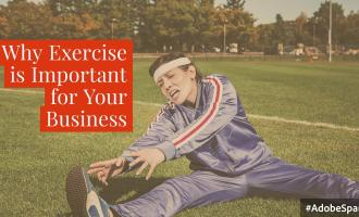 "exhausted woman in blue, striped exercise suit sitting down to stretch; text overlay ""Why Exercise is Important for Your Businss:"