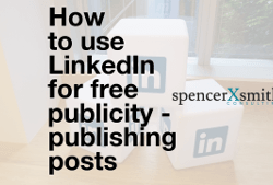 How to Use LinkedIn for free publicity