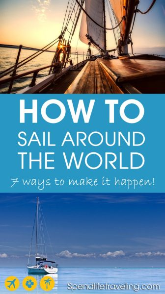 Have you fantasized about sailing around the world? It might be a lot easier to make this dream a reality than you think! These are 7 ways you could make it happen: sail around the world in a way that works for you! #sailaroundtheworld #traveltips #sailing #traveltheworld #sailboat