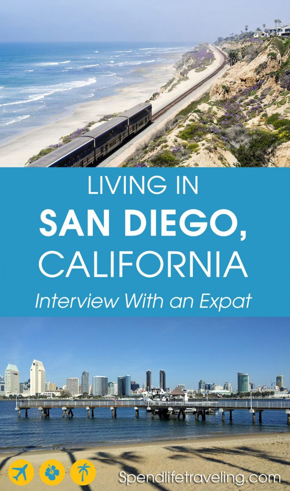What is San Diego really like? Interview with an expat about moving to and living in San Diego, plus some insider travel tips. #SanDiego #movetoCalifornia #expat #moveabroad #workabroad