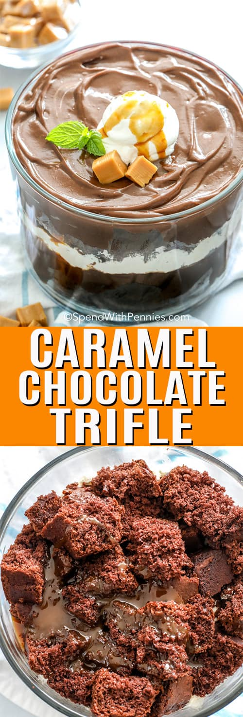 The top photo shows Chocolate Trifle in a clear trifle bowl. The bottom photo shows the process of layering the brownie and caramel sauce.