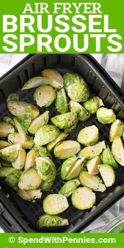 AIR FRYER BRUSSEL SPROUTS in fryer with writing