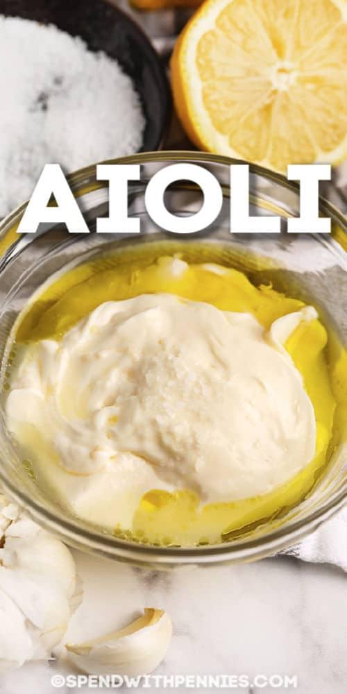 Homemade Aioli with writing