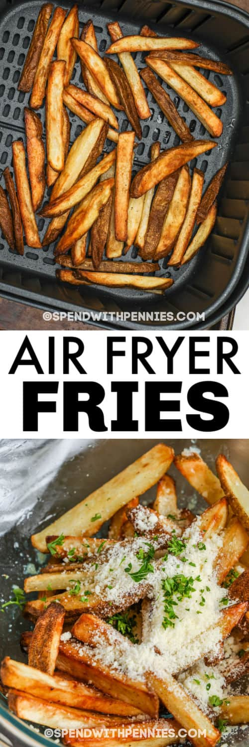 Garlic Parmesan Fries in the air fryer cooking and plated with a title