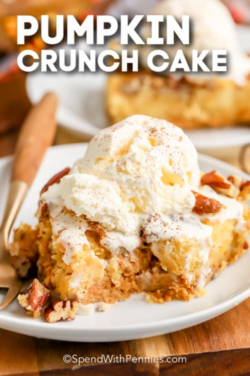 piece of Pumpkin Crunch Cake topped with ice cream with text
