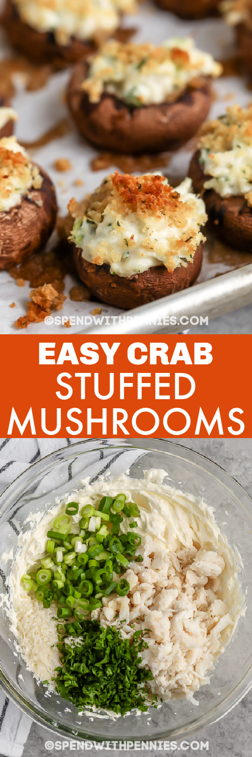Top image - crab stuffed mushrooms on a baking sheet. Bottom image - crab stuffed mushroom filling with text