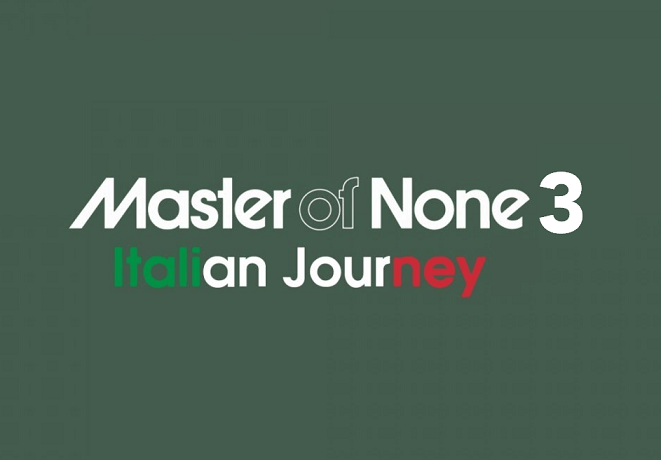Master of None 3, la verità ad agosto