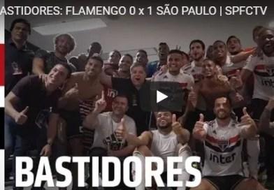 BASTIDORES: FLAMENGO 0 x 1 SÃO PAULO | SPFCTV