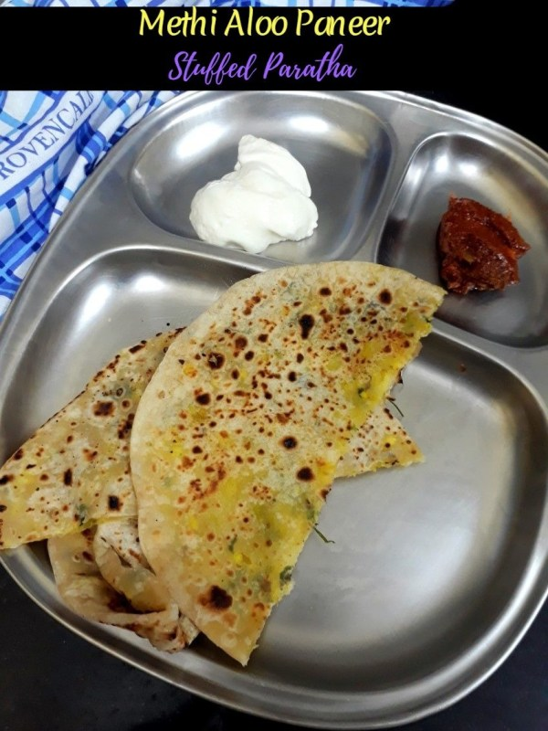 Methi Aloo Paneer Stuffed Paratha