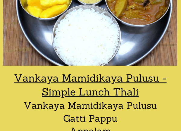 Vankaya Mamidikaya Pulusu - Simple Lunch Thali