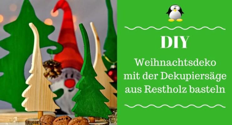 Artikelbild DIY Weihnachtsdeko aus Restholz mit der Dekupiersäge basteln