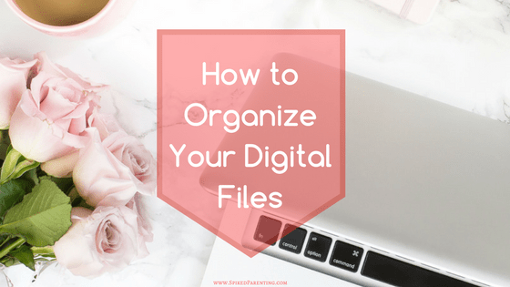 How to Organize Your Digital Files