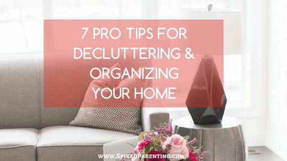 7 Home Organizing Pro-Tips