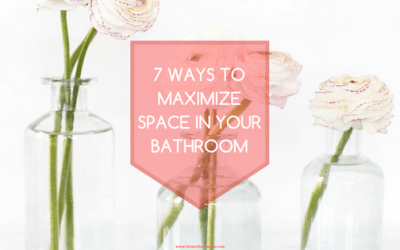 7 Ways to Maximize Space in Your Bathroom