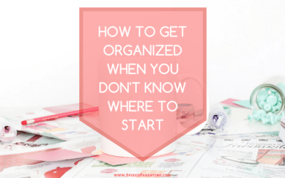 How to Get Organized When You Don't Know Where to Start