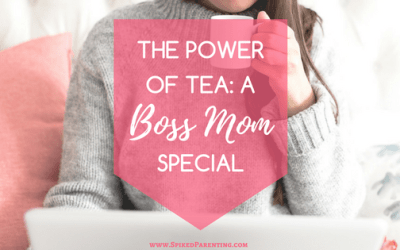The Power of Tea: A Boss Mom Special