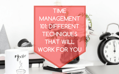 Time Management Techniques and Which Ones Will Work For You