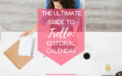 The Ultimate Guide to Trello: Creating an Editorial Calendar