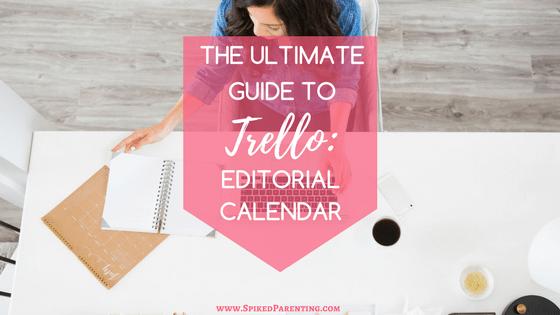 The Ultimate Guide to Trello: Creating an Editorial Calendar