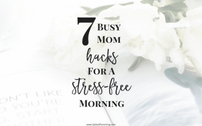 7 Busy Mom Hacks for a Stress-Free Morning