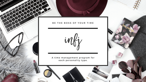 SpikedParenting | Be the Boss of Your Time | A Time Management Program for Each Personality Type | INFJ
