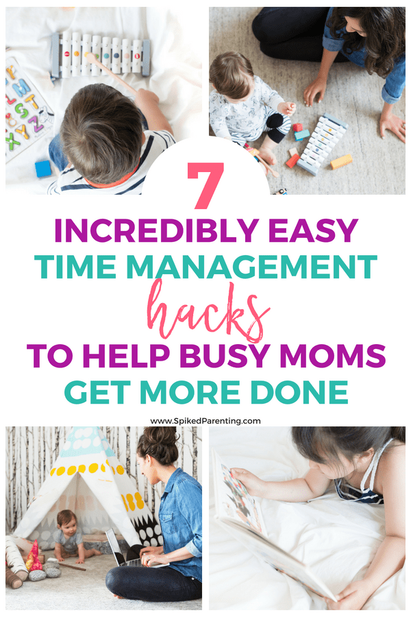 7 Incredibly Easy Time Management Hacks to Help Busy Moms Get More Done