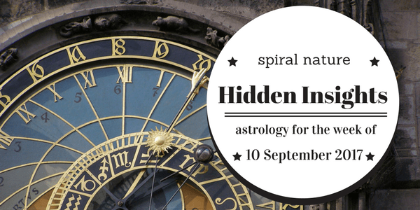Hidden Insights: Astrology for the week of 10 September 2017