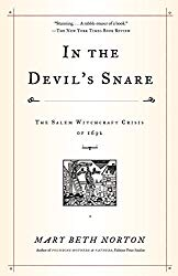 In the Devil's Snare: The Salem Witchcraft Crisis of 1692, by Mary Beth Norton