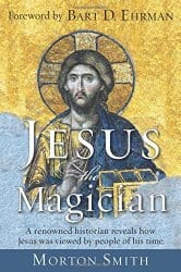 Jesus the Magician, by Morton Smith