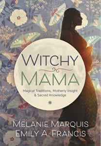 Witchy Mama by Melanie Marquis and Emily A. Francis