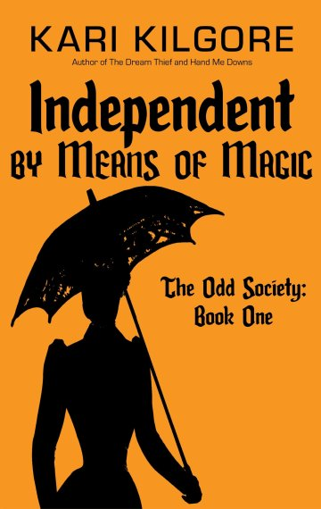 Independent by Means of Magic: The Odd Society – Book One