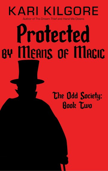 Protected by Means of Magic: The Odd Society – Book Two