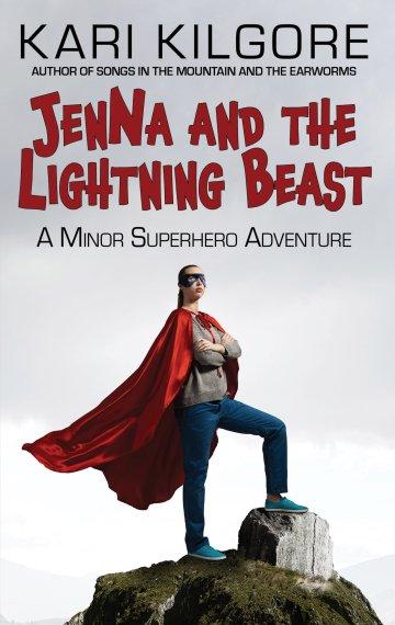 Jenna and the Lightning Beast: A Minor Superhero Adventure