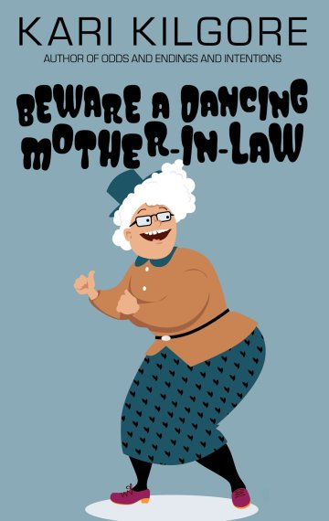 Beware a Dancing Mother-in-Law