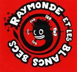 https://i0.wp.com/www.spirit-of-rock.com/les%20goupes/R/Raymonde%20Et%20Les%20Blancs%20Becs/Raymonde%20et%20les%20Blancs%20Becs/Raymonde%20et%20les%20Blancs%20Becs.jpg