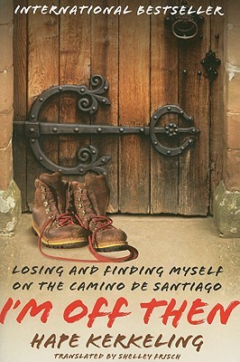I'm Off Then – Traveling the Camino de Santiago