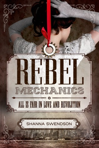 Rebel Mechanics by Shanna Swendon