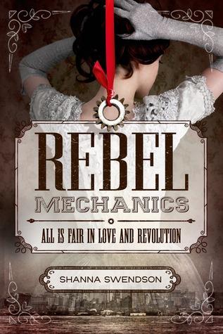Rebel Mechanics by Shanna Swendon