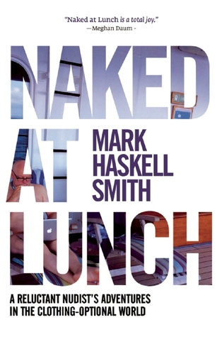 My Questions for Nudists after reading Naked at Lunch