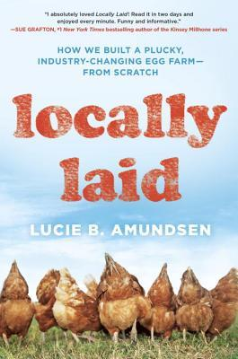 Locally Laid – Why is a Vegan Reviewing a Chicken Book?