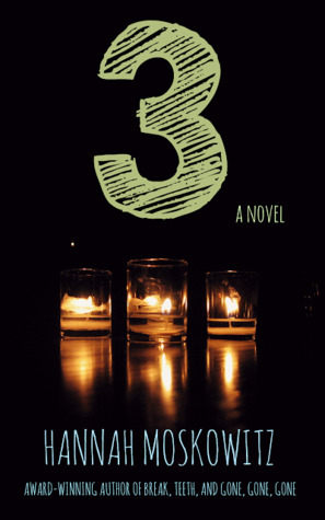 3 by Hannah Moskowitz