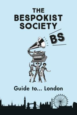 The Bespokist Guide to London