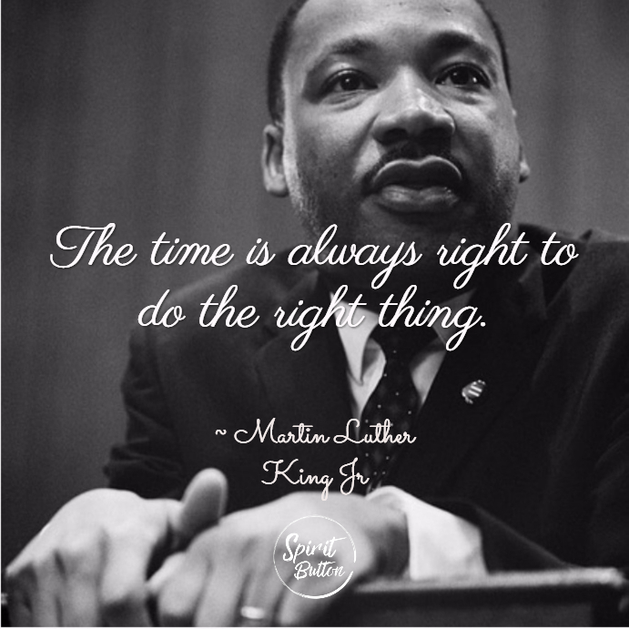 Image result for mlk always time to do the right thing