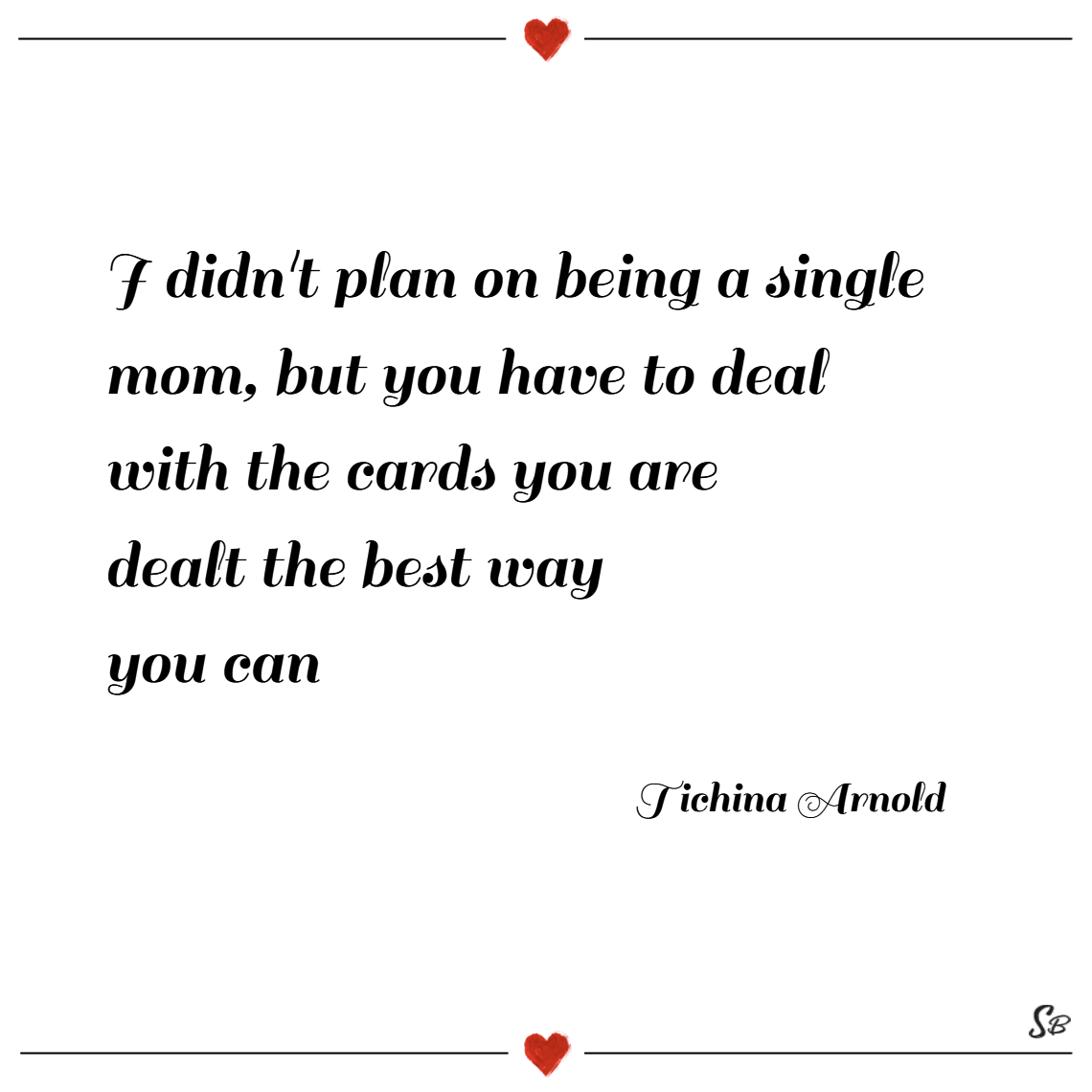 31 Single Mom Quotes On Struggle, Endurance and Love