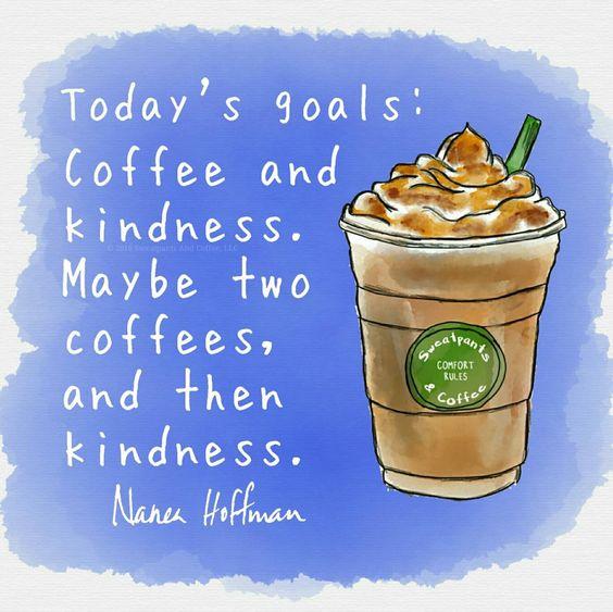 coffee kindness good morning